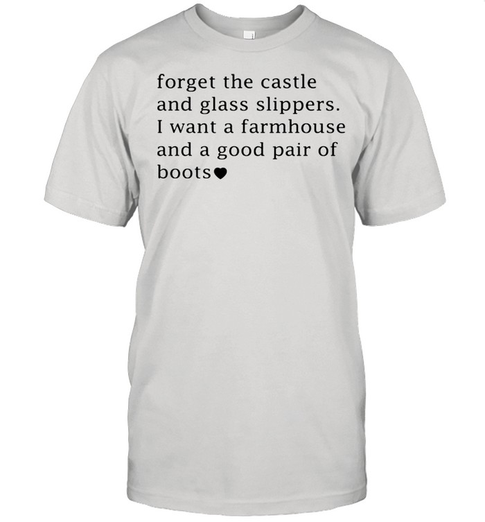 Forget the castle and glass slippers I want a farmhouse shirt