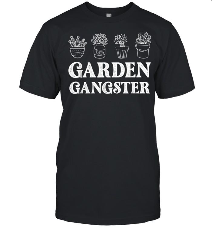 Garden Gangster Planter Gardener shirt
