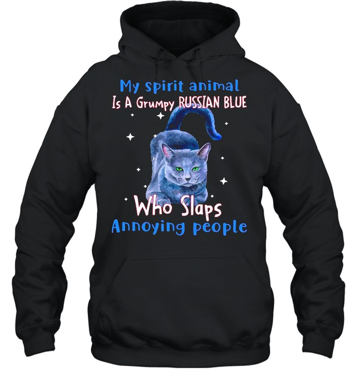 My Spirit Animal Is A Russian Blue Who Slaps Annoying People shirt Unisex Hoodie