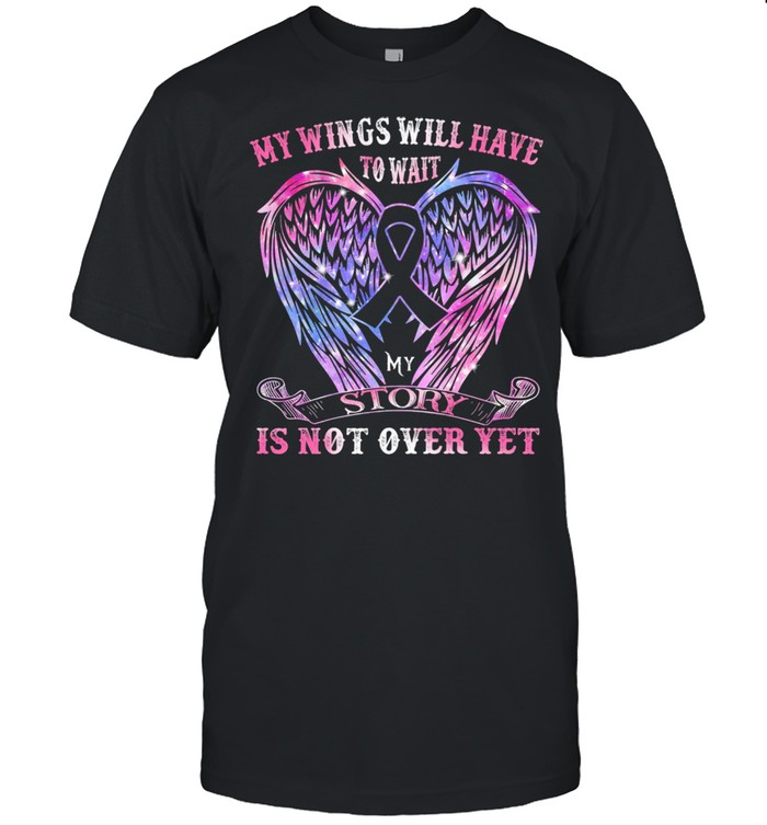My Wings Will Have To Wait My Story Is Not Over Yet Angel Wing shirt Classic Men's T-shirt