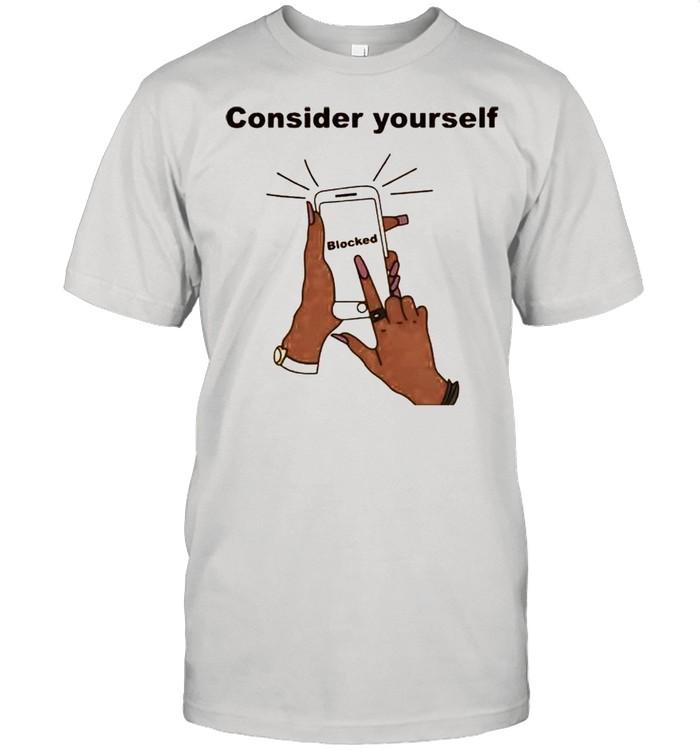 Smartphone consider yourself blocked shirt