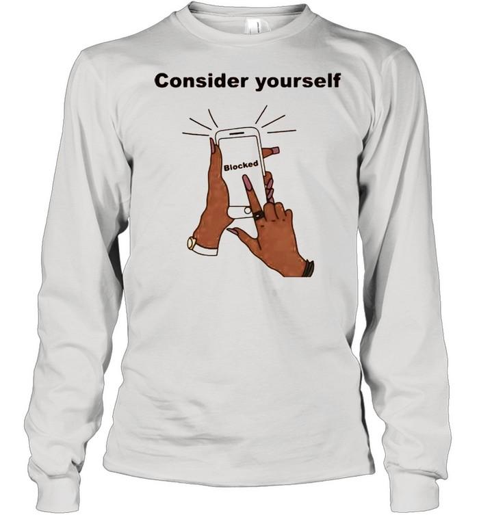 Smartphone consider yourself blocked shirt Long Sleeved T-shirt