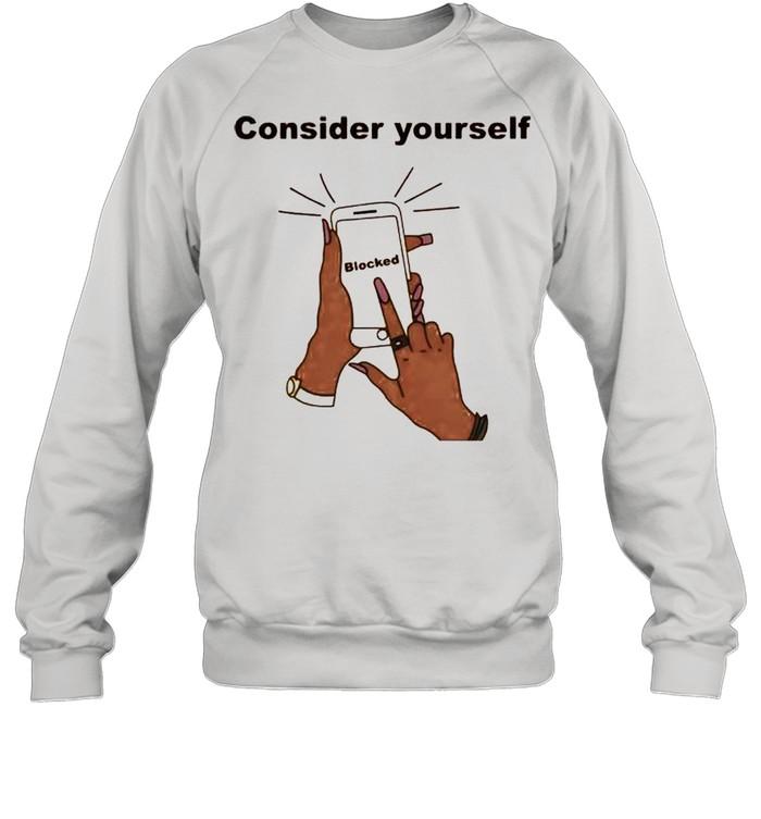 Smartphone consider yourself blocked shirt Unisex Sweatshirt
