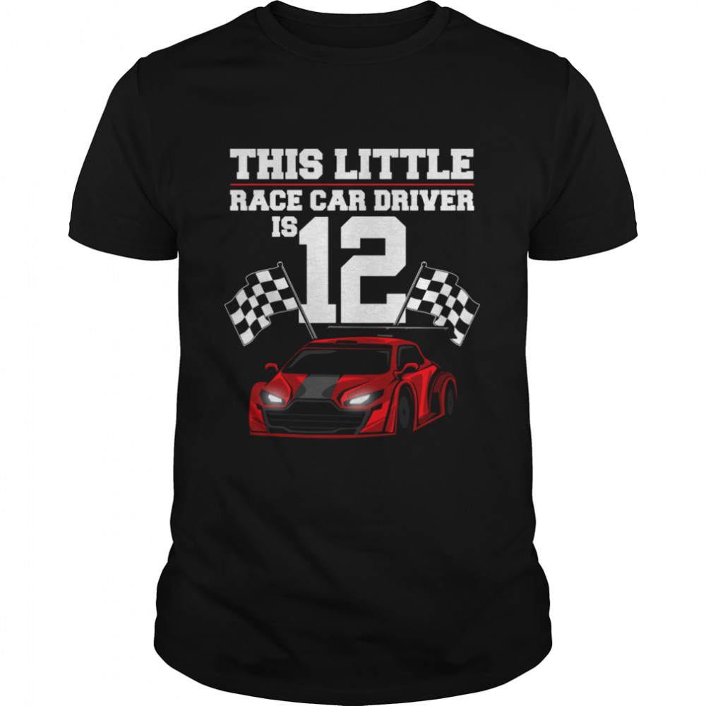12th Birthday Boys 12 Years Old Race Car Drivers shirt