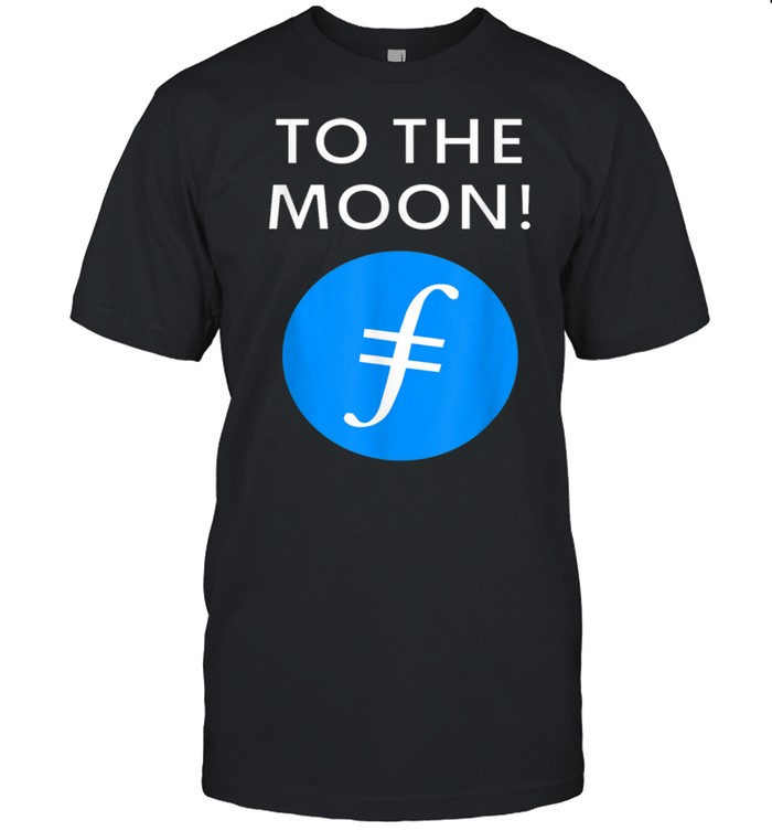 Filecoin Token To The Moon Crypto To Rule Is FIL Crypto Shirt