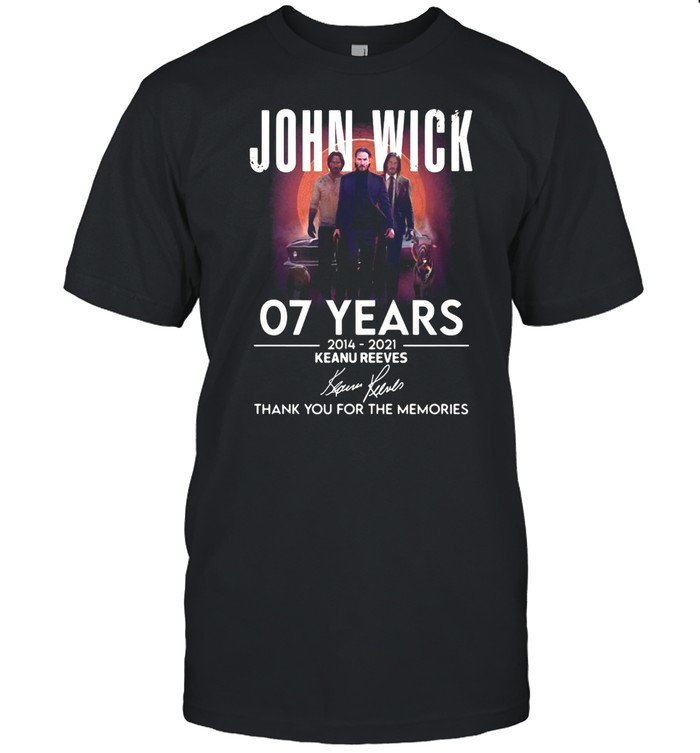 John Wick 07 Years 2014 2021 Keanu Reeves signature thank you for the memories T-shirt