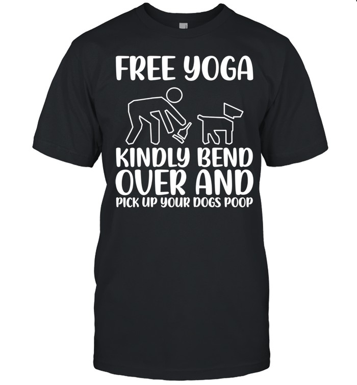 Pick Up Your Dogs Poop Yoga Shirt