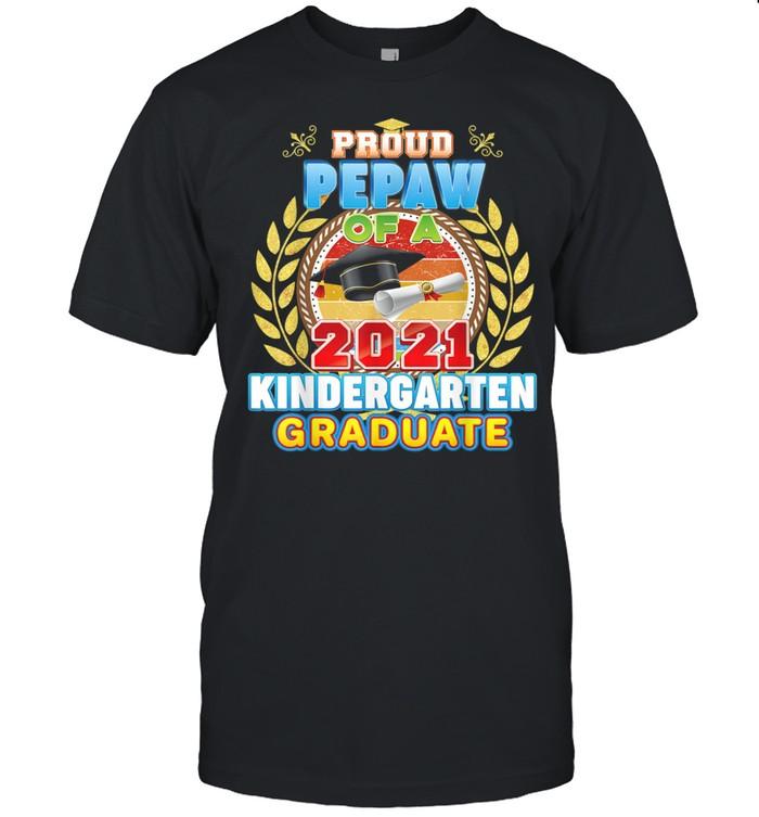 Proud Pepaw Of A 2021 Kindergarten Graduate Last Day School Shirt