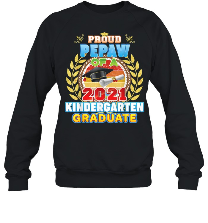 Proud Pepaw Of A 2021 Kindergarten Graduate Last Day School  Unisex Sweatshirt