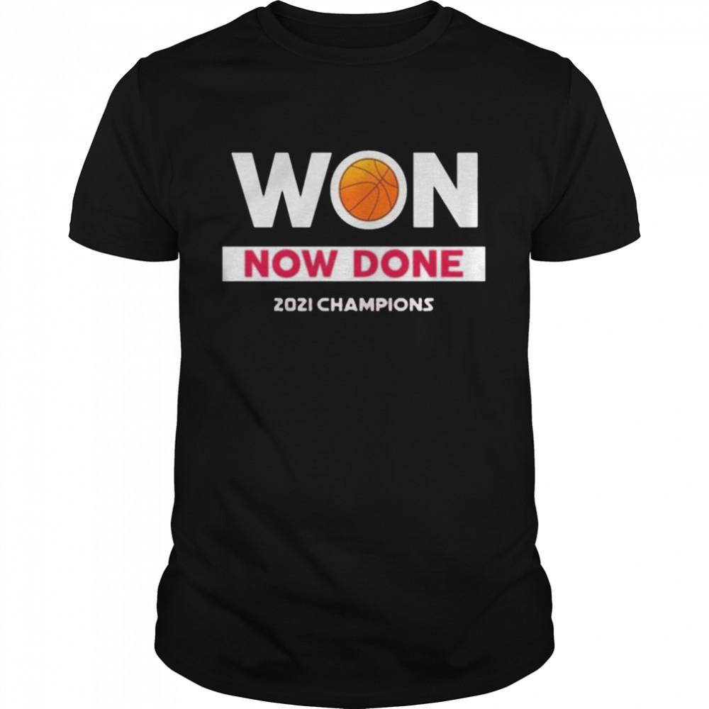 Stanford Cardinal National Champions 2021 Won Now Done NCAA Women's Basketball shirt
