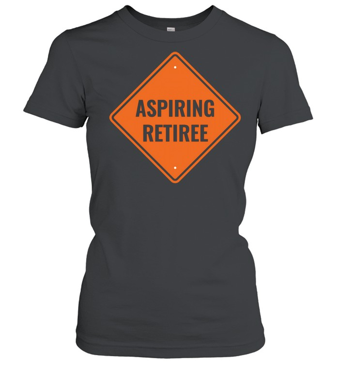 Aspiring Retiree Financial Independence Retire Early  Classic Women's T-shirt