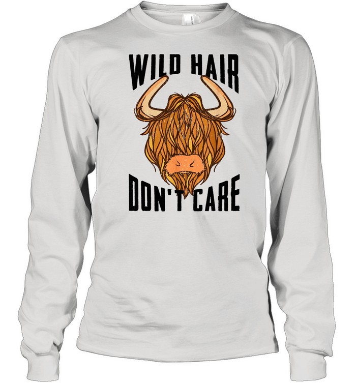 Cool Scottish Highland Cow Wild Hair Don't Care  Long Sleeved T-shirt