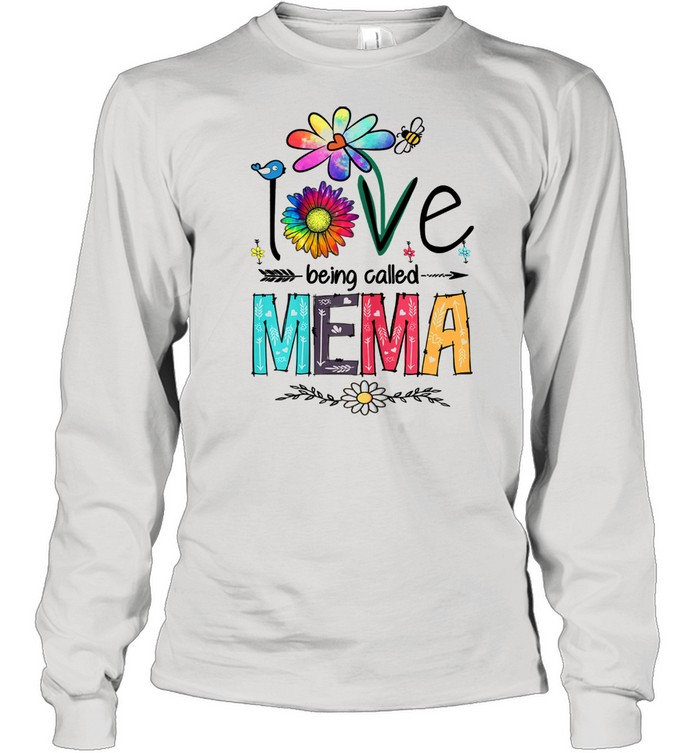 I Love Being Called Mema Daisy Flower Mother's Day  Long Sleeved T-shirt