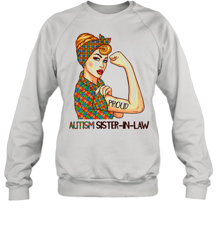 Proud Autism Sisterinlaw World Autism Awareness Day Month  Unisex Sweatshirt