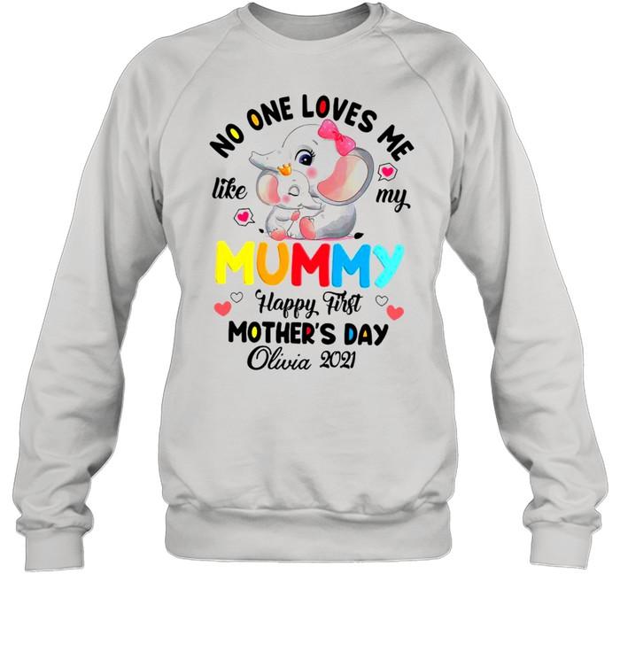 Elephant No One Loves Me Like My Mummy Happy First Mothers Day shirt Unisex Sweatshirt