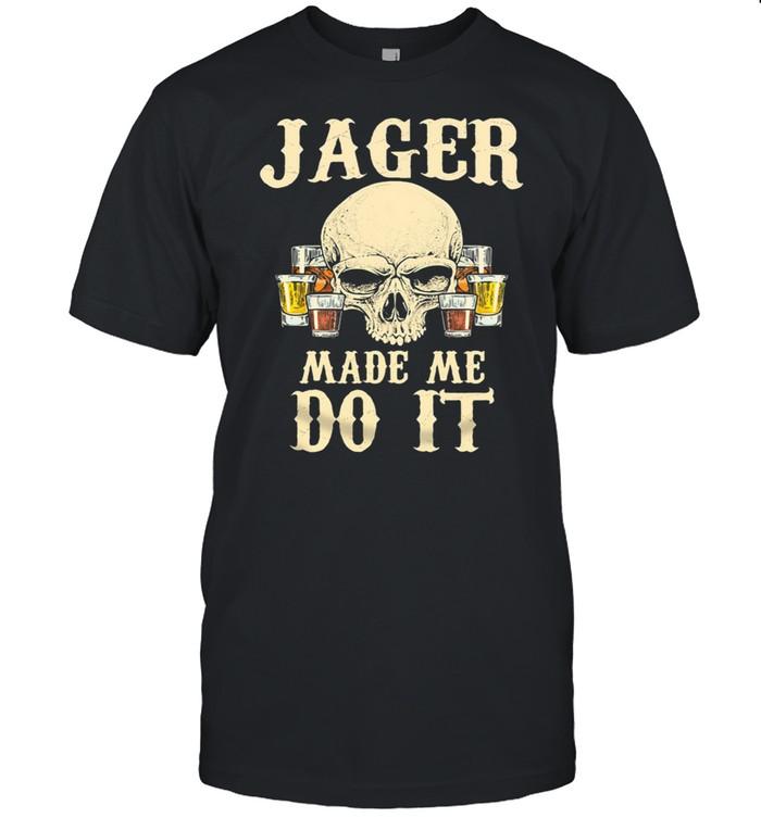 Jagger Made Me Do It Skull Beer Shirt
