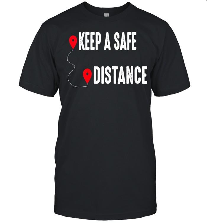 Keep a Safe Distance Social Distancing Awareness 2021  Classic Men's T-shirt