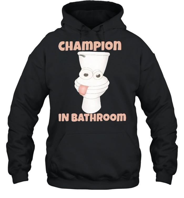 Toilet Champion in bathroom shirt Unisex Hoodie