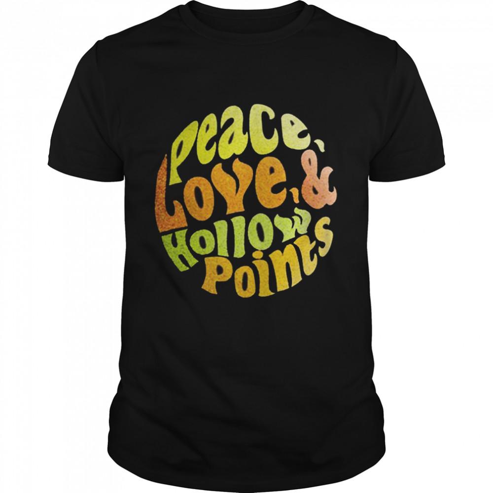 Peace Love Hollow Points Shirt
