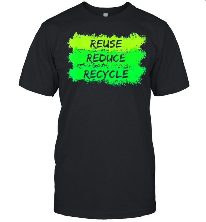 Reuse reduce recycle funny ecological earth day shirt Classic Men's T-shirt