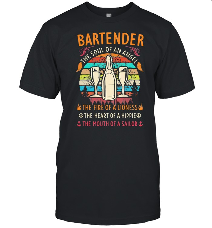 Bartender The Soul Of An Angle The Fire Of A Lioness The Heart Of A Hippie The Mouth Of A Sailor Vintage Shirt