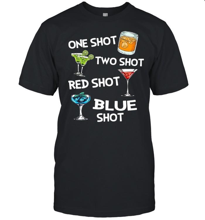 Cocktails One Shot Two Shot Red Shot Blue Shot T-shirt