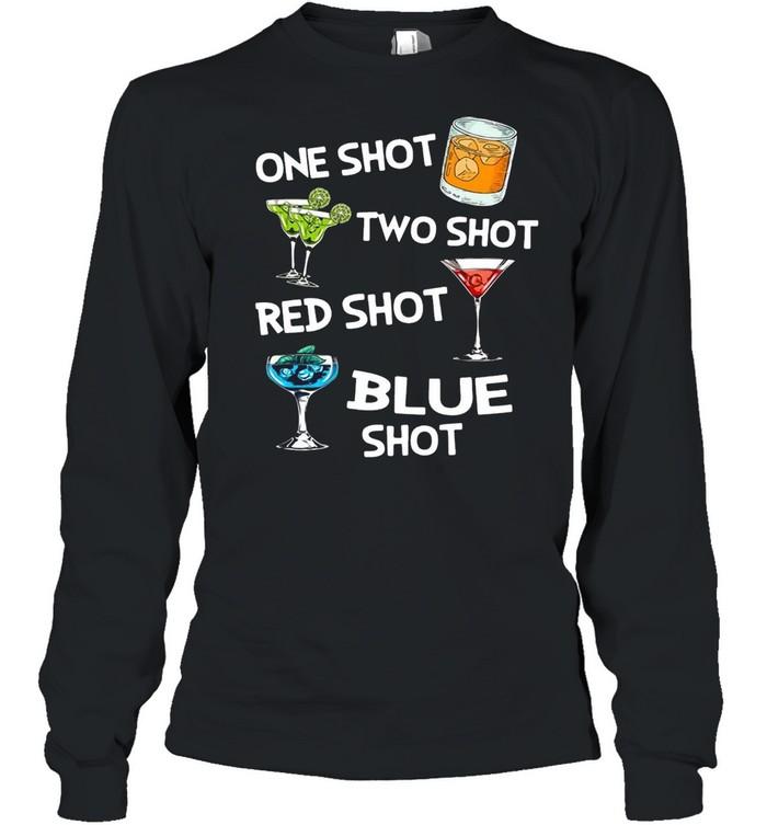 Cocktails One Shot Two Shot Red Shot Blue Shot T-shirt Long Sleeved T-shirt