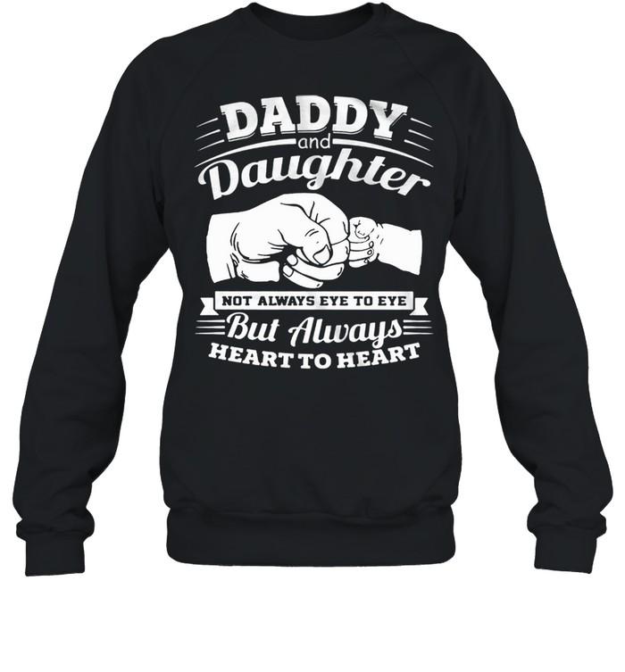 Daddy And Daughter Not Always Eye To Eye But Always Heart To Heart shirt Unisex Sweatshirt