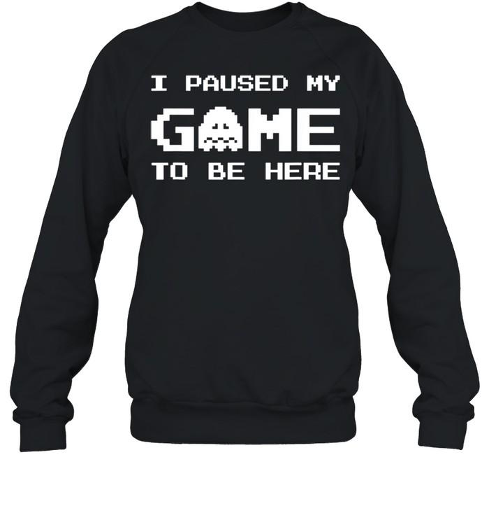 I Paused My Game To Be Here Gamer boy Video Games shirt Unisex Sweatshirt