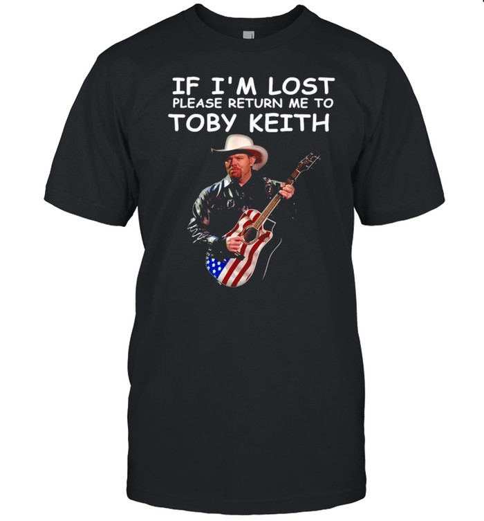 If I'm Lost Please Return Me To Toby Keith shirt
