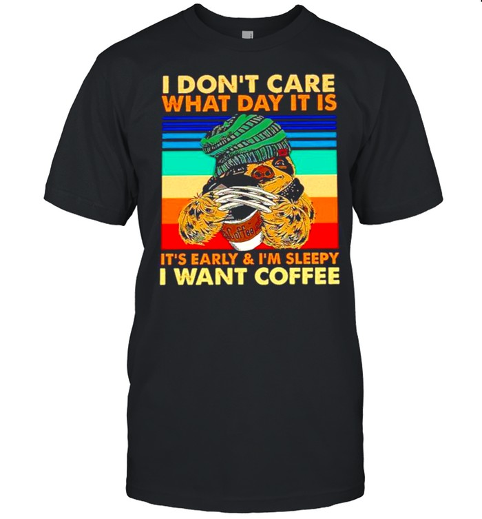 Sloth wolverine I don't care what day it is it's early and I'm sleepy I want coffee vintage shirt