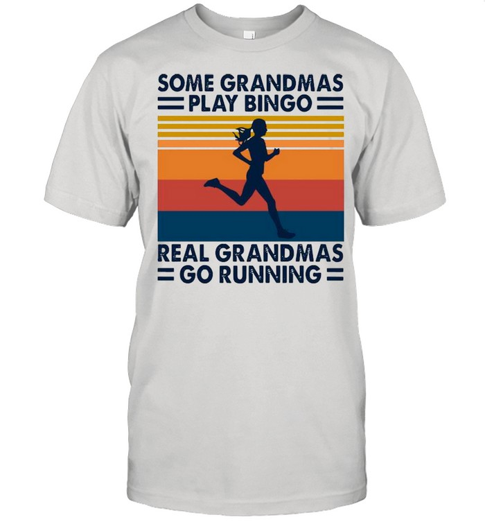 Some Grandmas Play Bingo Real Grandmas Go Running Vintage shirt
