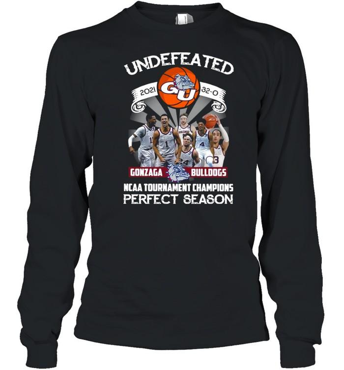 Undefeated 2021 32-0 Gonzaga Bulldogs Ncaa Tournament Champions Perfect Season  Long Sleeved T-shirt