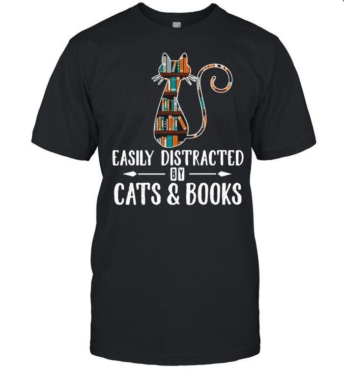 Cat Easily Distracted By Cats And Books T-shirt