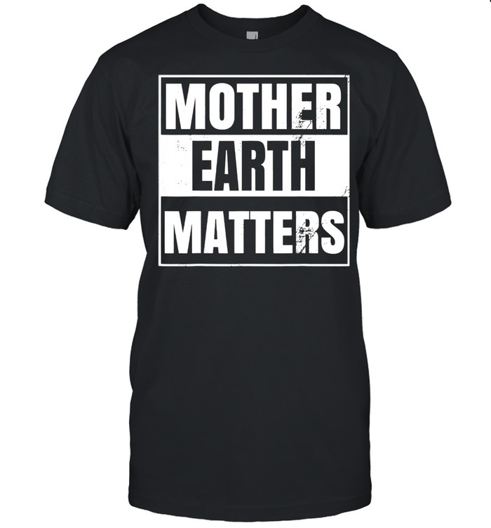 Mother Earth Day Environmental Awareness Sustainable Planet  Classic Men's T-shirt