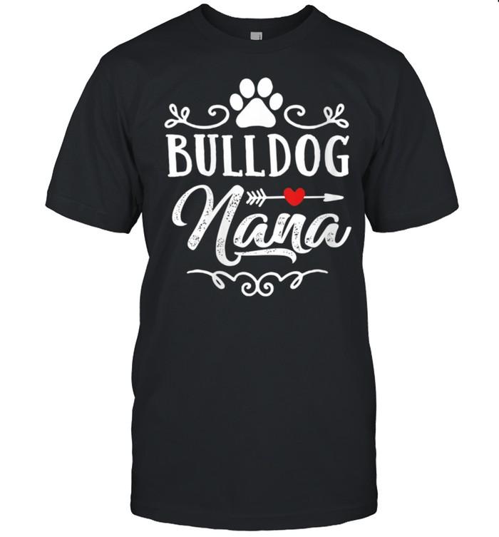 Bulldog Nana Bulldog Nana Mother's Day Bulldog shirt