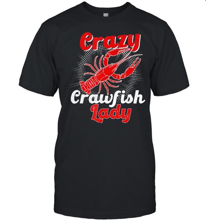 Crazy crawfish lady mothers shirt