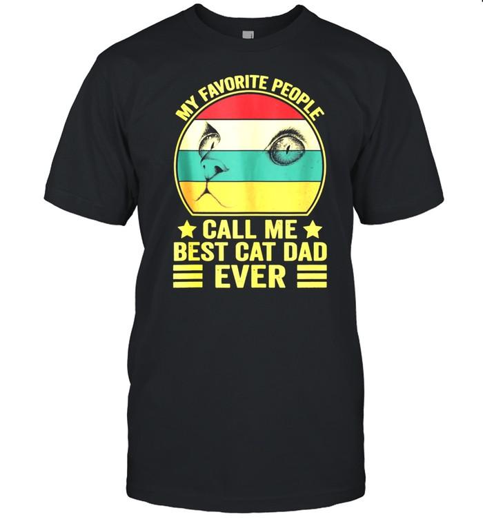Mens Vintage My Favorite People Call Me Best Cat Dad Ever shirt