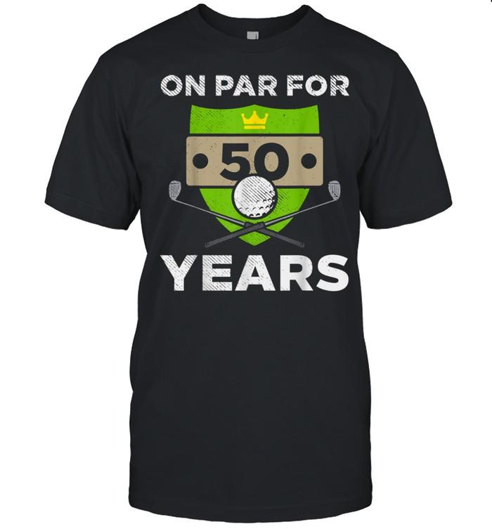 On Par For 50 Years Cool 50th Birthday Golfing Golfer shirt