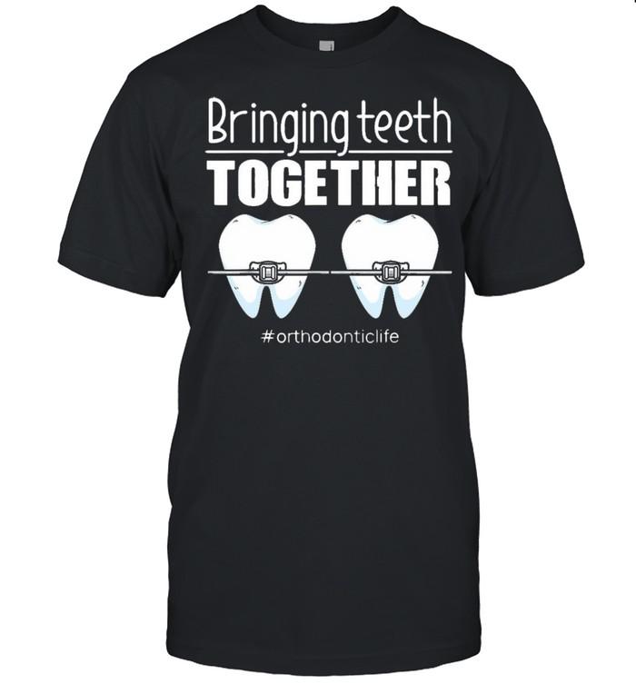 ringing Teeth Together #Orthodontic Life T-shirt