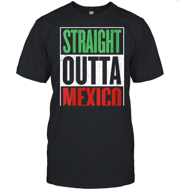 Straight Outta Mexico Cinco de Mayo Fiesta Design shirt