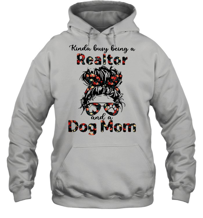 Kinda Busy Being A Realtor And A Dog Mom  Unisex Hoodie