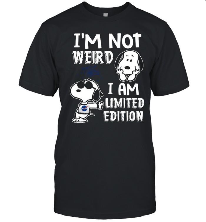 Snoopy Nasa I'm Not Weird I Am Limited Edition shirt
