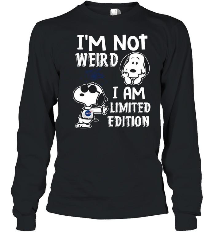 Snoopy Nasa I'm Not Weird I Am Limited Edition shirt Long Sleeved T-shirt