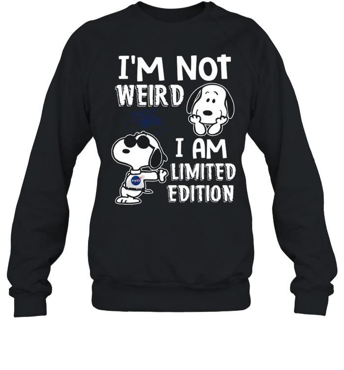 Snoopy Nasa I'm Not Weird I Am Limited Edition shirt Unisex Sweatshirt