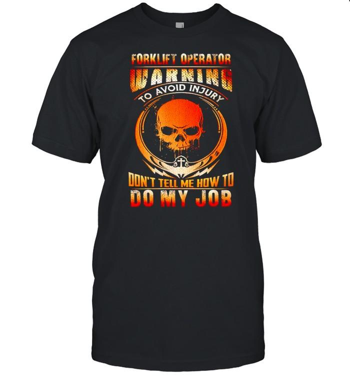 Forklift operator warning to avoid injury shirt