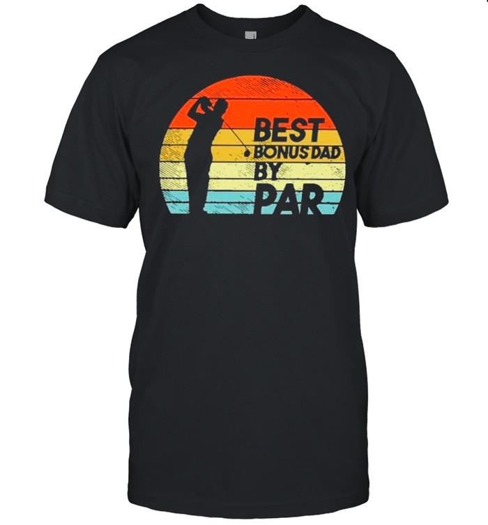 Golf Best Bonus Dad By Par Vintage shirt