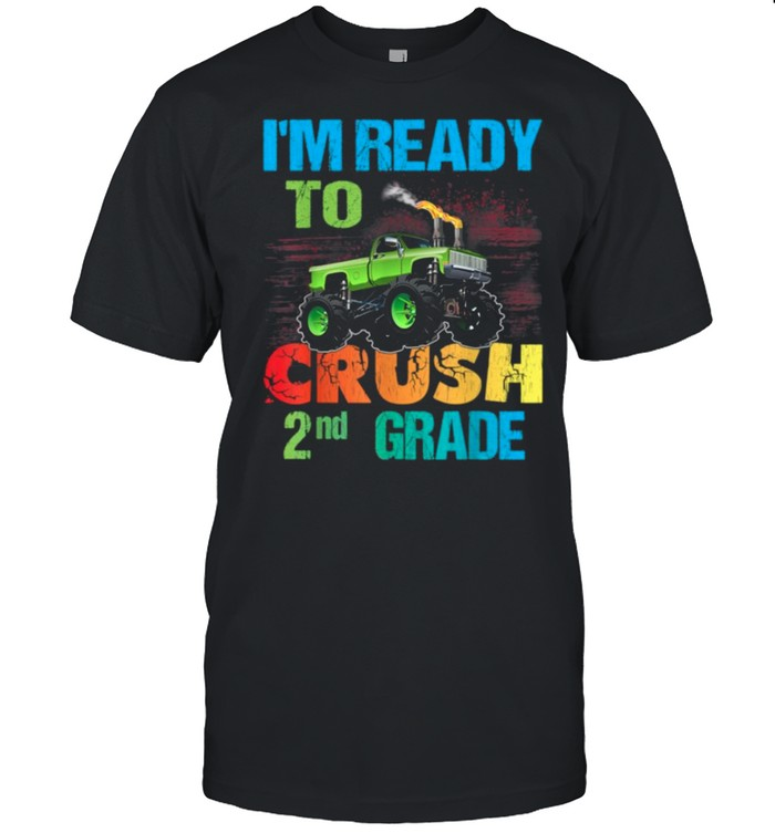 Im Ready To Crush 2nd Grade shirt