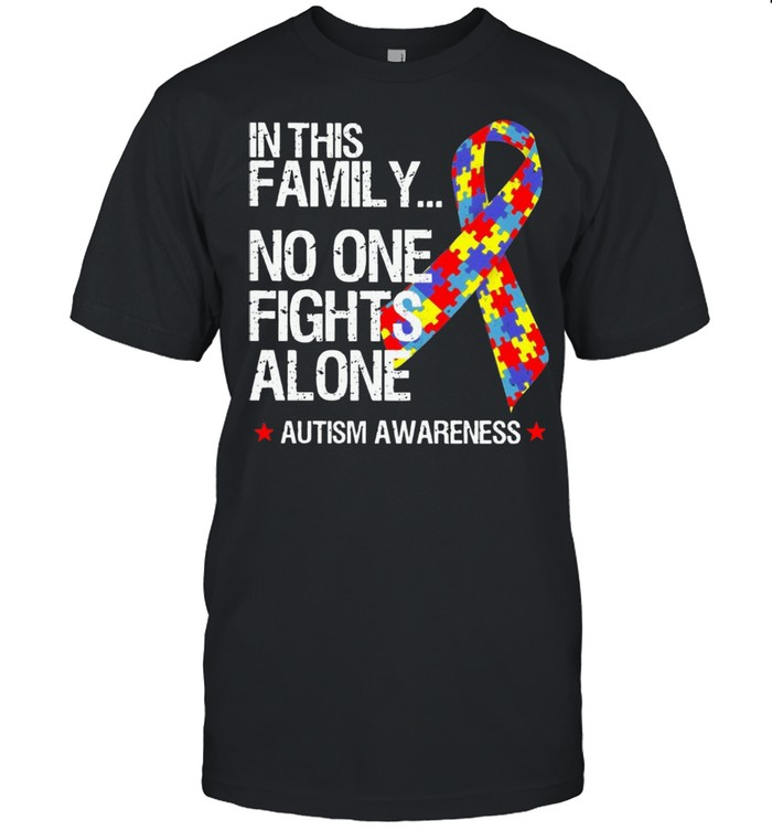 In This Family No One Fights Alone Autism Awareness Shirt