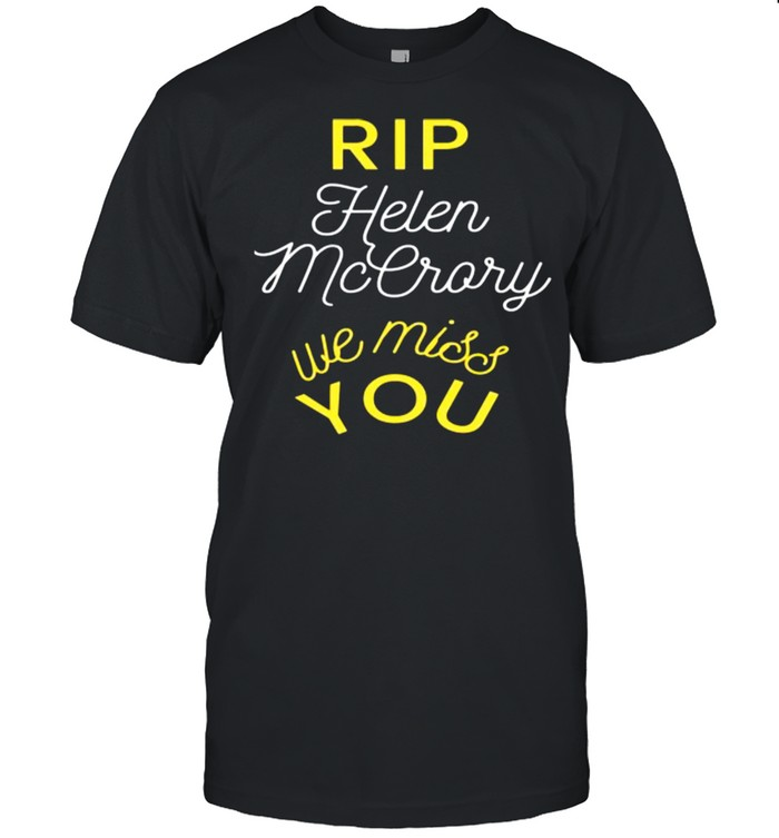 Rip Helen Mccrory We Miss You Shirt